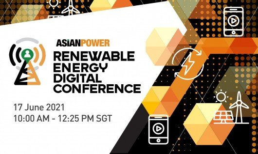 Asian Power Renewable Energy Digital Conference discusses issues and trends for 2021